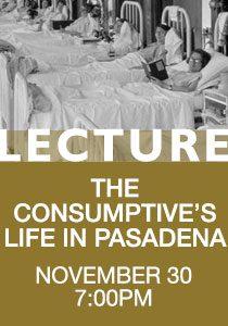 Consumptives Life In Pasadena