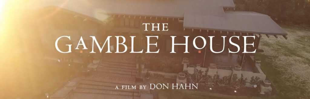 Gamble House documentary
